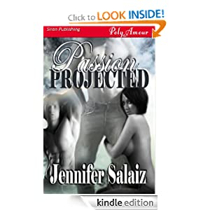 Passion Projected (Siren Publishing PolyAmour) Jennifer Salaiz