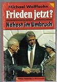 img - for Frieden jetzt?: Nahost im Umbruch (German Edition) book / textbook / text book