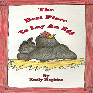 The Best Place To Lay An Egg | [Emily Hopkins]