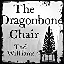 The Dragonbone Chair: Memory, Sorrow & Thorn, Book 1 Audiobook by Tad Williams Narrated by Andrew Wincott
