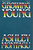Growing Young (0070428441) by Ashley Montagu