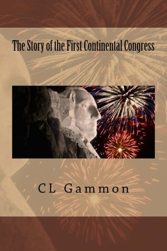 The Story of the First Continental Congress