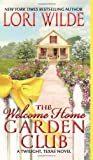 The Welcome Home Garden Club (Twilight, Texas Novels)
