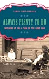 Always Plenty to Do: Growing Up on the Farm in the Long Ago (Windword Books for Young Readers)