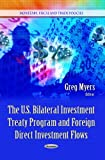 img - for The U.S. Bilateral Investment Treaty Program and Foreign Direct Investment Flows (Monetary, Fiscal and Trade Policies) book / textbook / text book