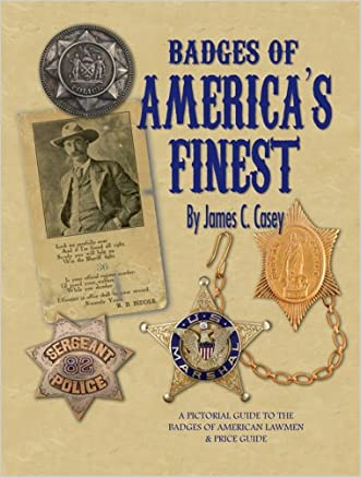 Badges of America's Finest: A Pictorial Guide to the Badges of American Lawmen and Price Guide