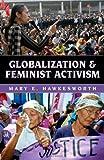 Globalization and Feminist Activism (Globalization (Lanham, MD.).)