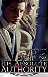 His Absolute Authority: A Scandalous Billionaire Love Story (Jessika, #3)
