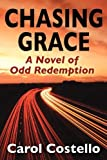 img - for Chasing Grace: A Novel of Odd Redemption book / textbook / text book