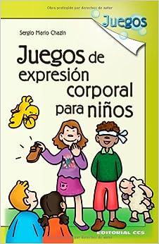 Juegos De Expresión Corporal Para Niños - 1ª Edición (Spanish