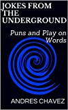 Jokes From The Underground: Puns and Play on Words