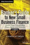 img - for Banker's Guide to New Small Business Finance, + Website: Venture Deals, Crowdfunding, Private Equity, and Technology (Wiley Finance) book / textbook / text book