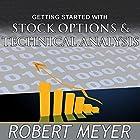 Getting Started with Stock Options and Technical Analysis Hörbuch von Robert Meyer Gesprochen von: Robert Meyer