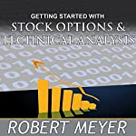 Getting Started with Stock Options and Technical Analysis | Robert Meyer
