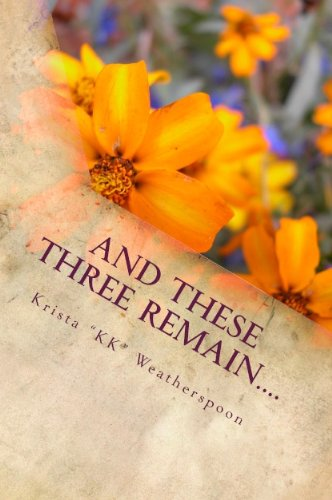 Book: And These Three Remain.... by Krista Weatherspoon