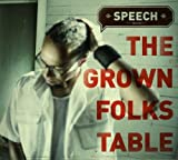 Speech / THE Grown Folks Table