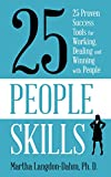 25 People Skills: 25 Proven Success Tools for Working, Dealing and Winning with People