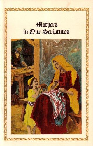 Mothers in Our Scriptures, ALBERT L. ZOBELL JR.