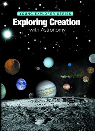 Exploring Creation With Astronomy (Young Explorer Series) (Young Explorer (Apologia Educational Ministries))