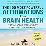 The 100 Most Powerful Affirmations for Brain Health | Jason Thomas