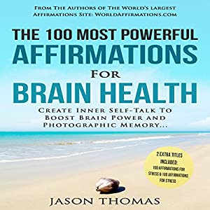 The 100 Most Powerful Affirmations for Brain Health Audiobook