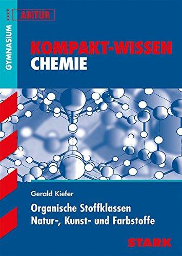 kompakt-wissen-gymnasium-chemie-organische-stoffklassen-natur-kunst-und-farbstoffe