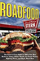 Roadfood: The Coast-to-Coast Guide to 700 of the Best Barbecue Joints, Lobster Shacks, Ice Cream Parlors, Highway Diners, and Much, Much More (Roadfood: The Coast-To-Coast Guide to the Best Barbecue)