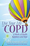 Live Your Life With COPD- 52 Weeks of Health, Happiness and Hope
