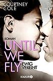Until We Fly - Ewig vereint: Roman