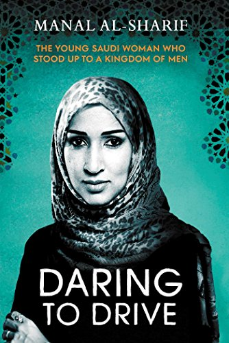 Image for Daring to Drive: A gripping account of one woman's home-grown courage that will speak to the fighter in all of us
