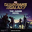Marvel's Guardians of the Galaxy: The Junior Novel (       UNABRIDGED) by Chris Wyatt, Marvel Press Narrated by Chris Patton