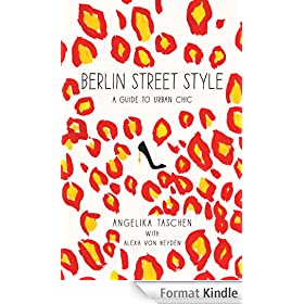 Berlin Street Style: A Guide to Urban Chic (English Edition)