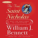 The True Saint Nicholas: Why He Matters to Christmas | William J. Bennett