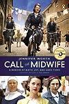 Call the Midwife: A Memoir of Birth,…