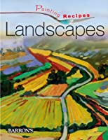 Landscapes (Painting Recipes)