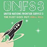 United Nations Frontier Service 3: The Fleet Goes Out | John A. Wells