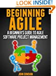 Beginning Agile - A beginners guide t...