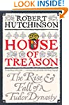 House of Treason: The Rise and Fall o...