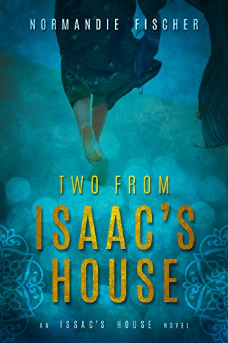 Book: Two from Isaac's House - A Story of Promises by Normandie Fischer
