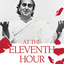 At the Eleventh Hour: The Biography of Swami Rama Audiobook by Rajmani Tigunait Narrated by D. C. Rao
