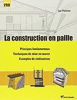 La construction en paille : Principes fondamentaux, Techniques de mise en oeuvre, Exemples de réalisations