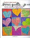 echange, troc Keiko Goke - Coudre à coeur ouvert - Merci quilts...je vous aime. Quilts créés par Keiko Goke