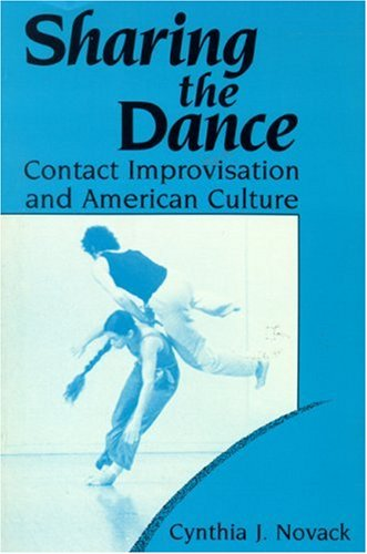 Sharing the Dance: Contact Improvisation and American...