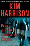 For a Few Demons More (The Hollows, Book 5) (0060788380) by Harrison, Kim