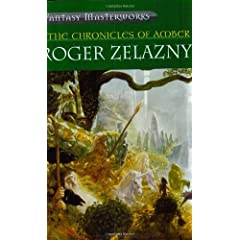 Chronicles of Amber (Fantasy Masterworks 06) by Roger Zelazny