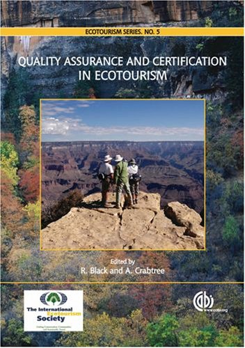 Quality Assurance and Certification in Ecotourism (Ecotourism Book)