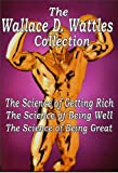 The Wallace D. Wattles Collection of Self Improvement Books [Illustrated]