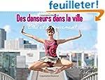Des Danseurs Dans La Ville L'Xil Et L...
