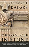 Chronicle in Stone: A Novel (0385665210) by Kadare, Ismail