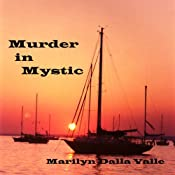 Murder in Mystic: Liz Adams Mysteries | [Marilyn Dalla Valle]